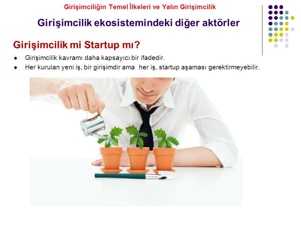 Girişimcilik mi Startup mı? Girişimcilik kavramı daha kapsayıcı bir ifadedir. Her kurulan yeni iş, bir girişimdir ama her iş, startup aşaması gerektir