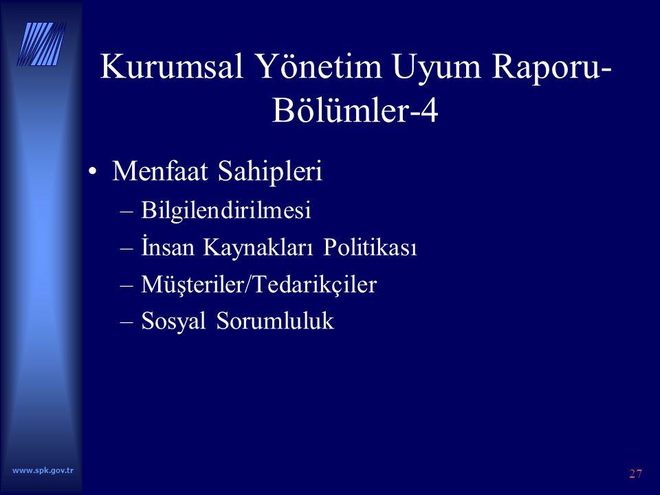 www.spk.gov.tr 27 Kurumsal Yönetim Uyum Raporu- Bölümler-4 Menfaat Sahipleri –Bilgilendirilmesi –İnsan Kaynakları Politikası –Müşteriler/Tedarikçiler –Sosyal Sorumluluk