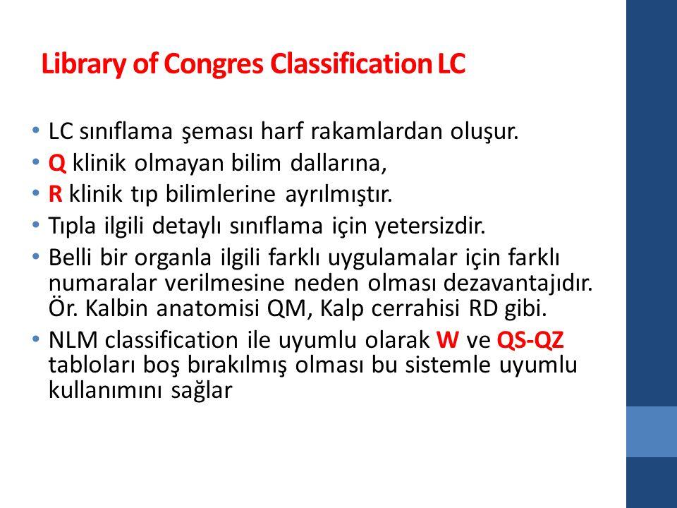 Library of Congres Classification LC LC sınıflama şeması harf rakamlardan oluşur.