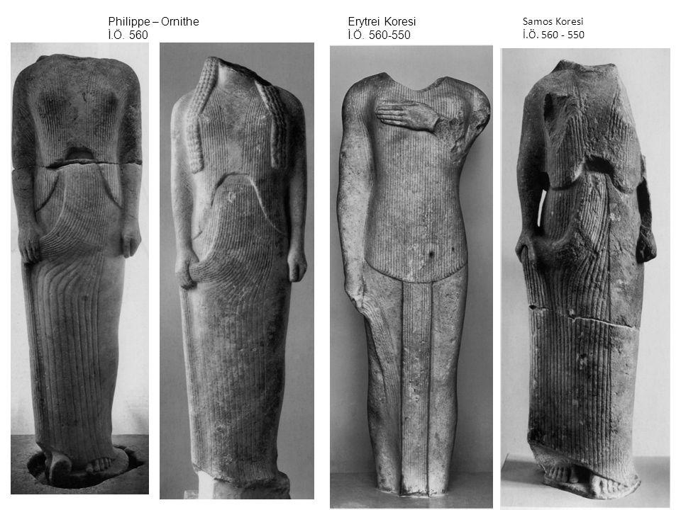 Samos Koresi İ.Ö. 560 - 550 Erytrei Koresi İ.Ö. 560-550 Philippe – Ornithe İ.Ö. 560