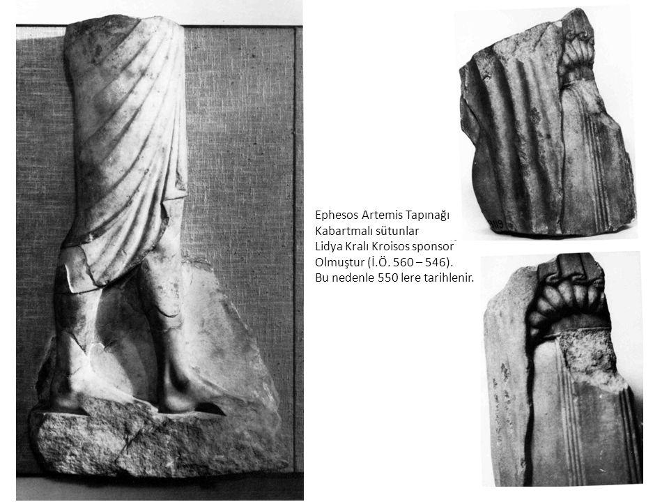 Ephesos Artemis Tapınağı Kabartmalı sütunlar Lidya Kralı Kroisos sponsor Olmuştur (İ.Ö. 560 – 546). Bu nedenle 550 lere tarihlenir.