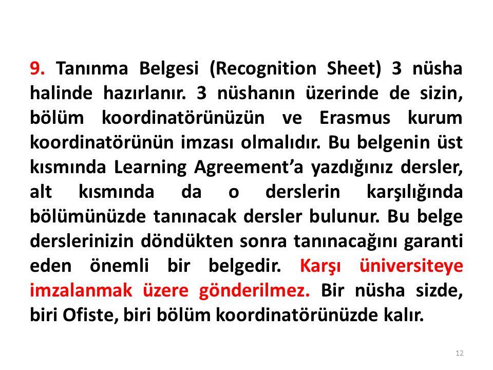 9. Tanınma Belgesi (Recognition Sheet) 3 nüsha halinde hazırlanır.