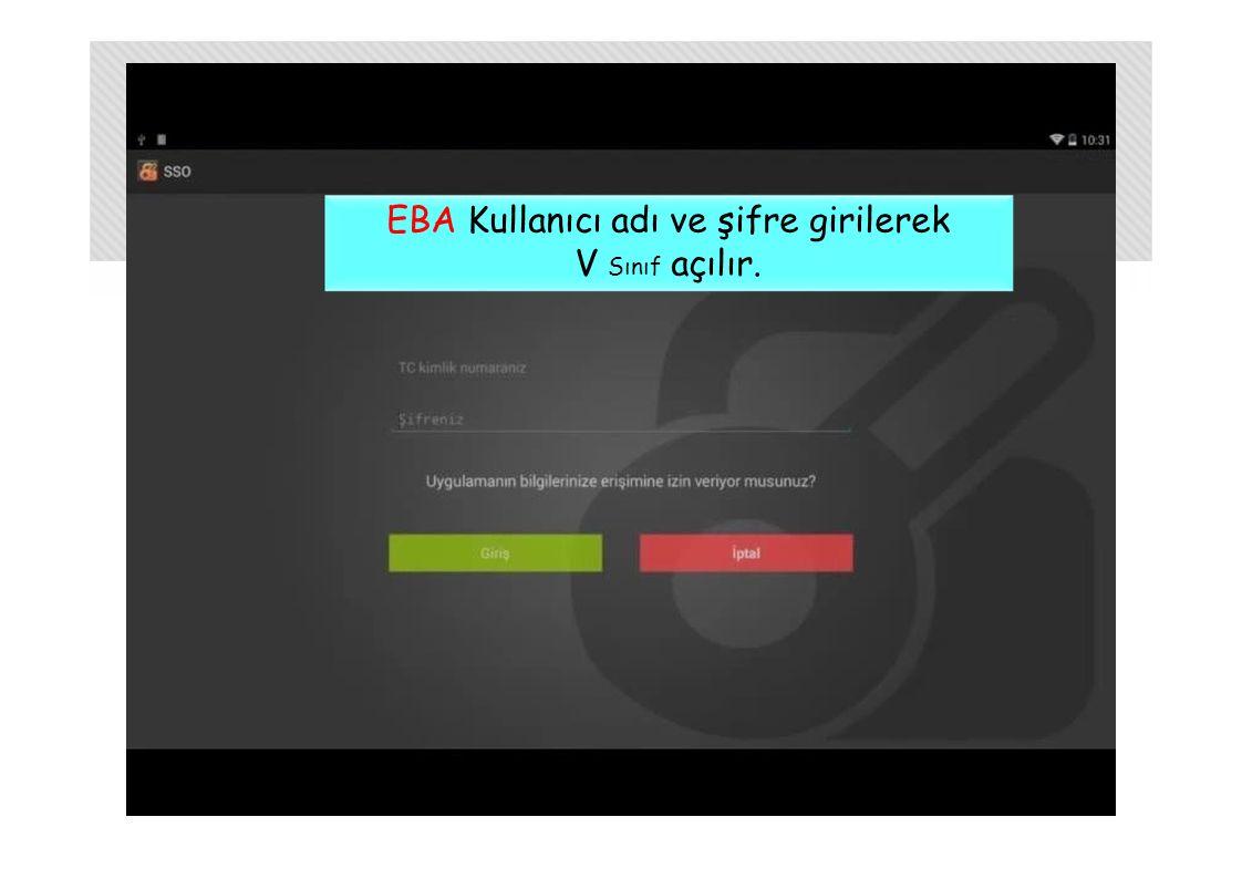 EBA Kullanıcı adı ve şifre girilerek V Sınıf açılır.