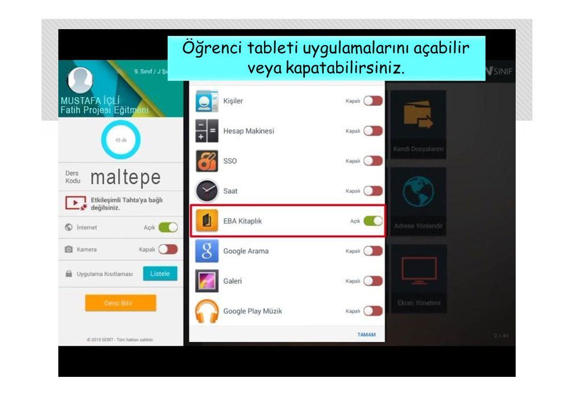 Öğrenci tableti uygulamalarını açabilir veya kapatabilirsiniz.