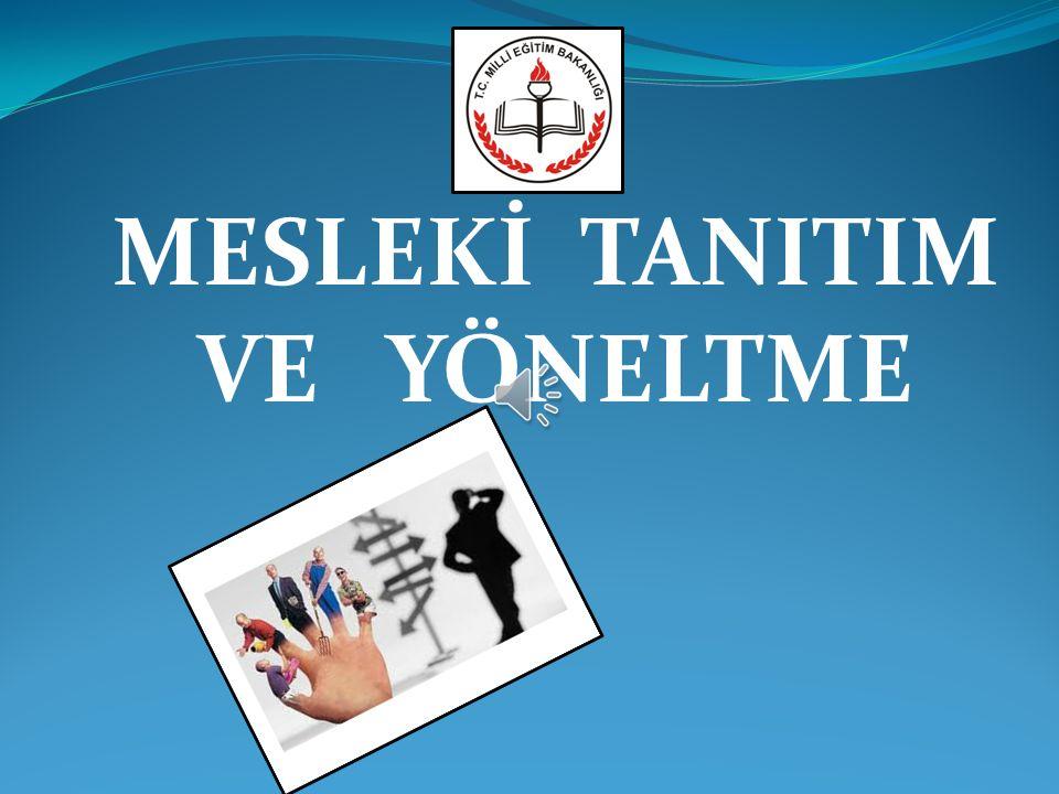 MESLEKİ TANITIM VE YÖNELTME