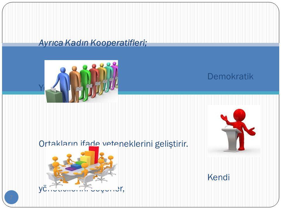 8 Kendileri yönetebilirler Sosyal iletişimi güçlendirir İş Birliğini artırır