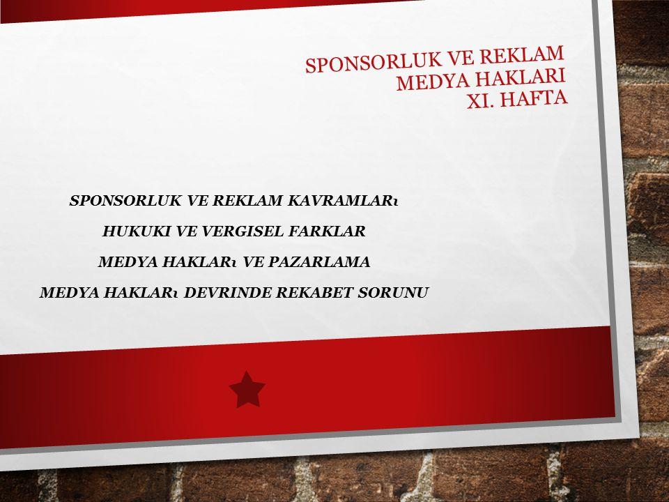 SPONSORLUK VE REKLAM MEDYA HAKLARI XI.