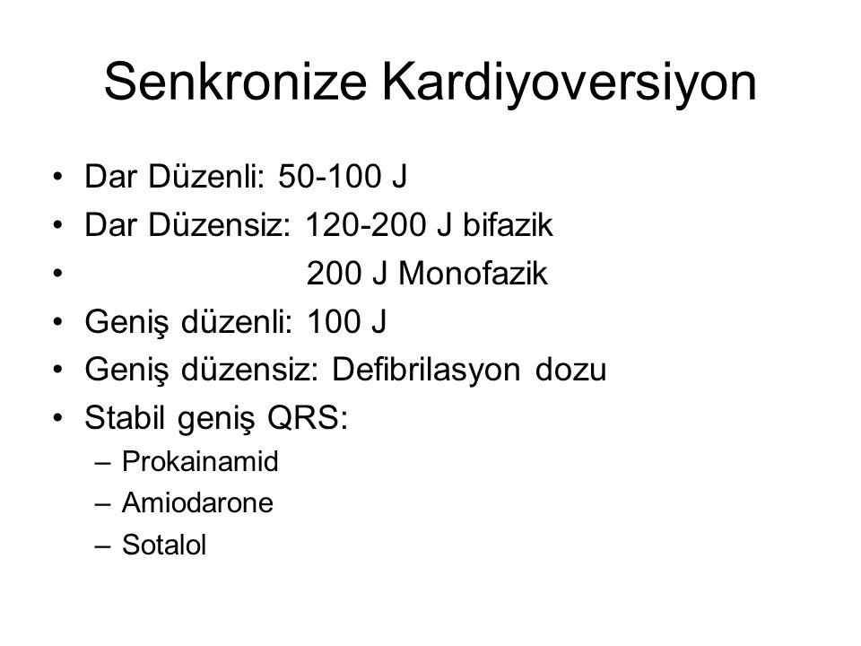 Senkronize Kardiyoversiyon Dar Düzenli: 50-100 J Dar Düzensiz: 120-200 J bifazik 200 J Monofazik Geniş düzenli: 100 J Geniş düzensiz: Defibrilasyon do