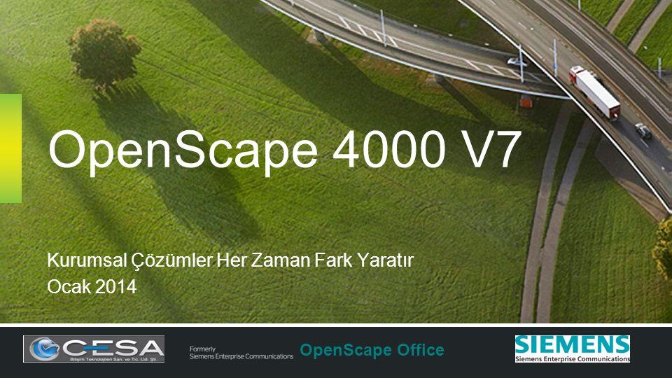 OpenScape 4000 V7 Kurumsal Çözümler Her Zaman Fark Yaratır Ocak 2014 OpenScape Office