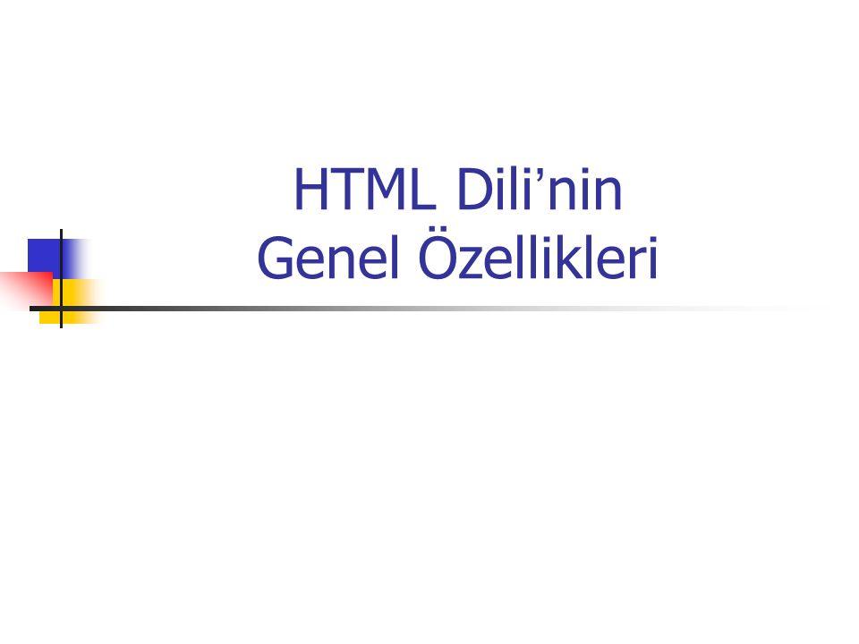 HTML Dili ' nin Genel Özellikleri