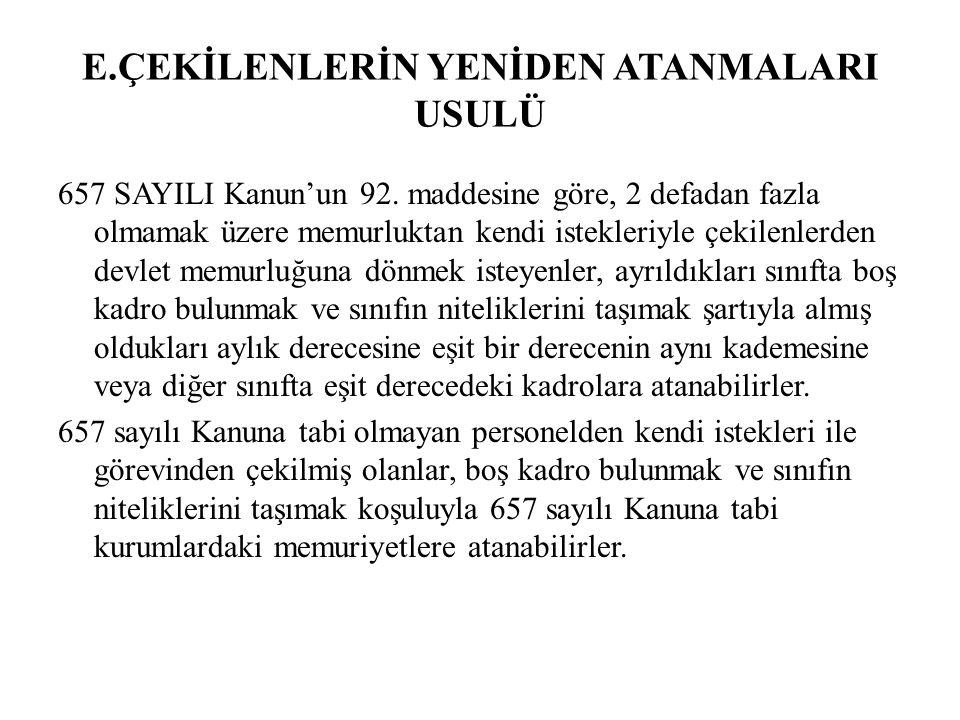 E.ÇEKİLENLERİN YENİDEN ATANMALARI USULÜ 657 SAYILI Kanun'un 92.