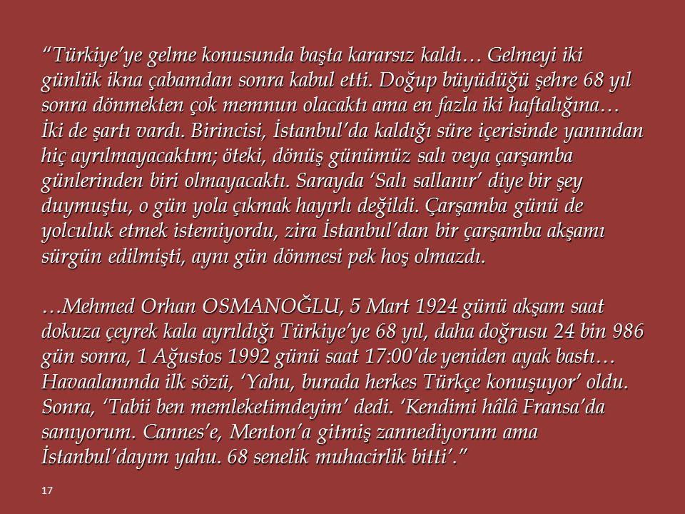 """""""Mehmed Orhan'la, birkaç gün sonra Nice'de müdavimi olduğu Lion d'Or kahvesinde karşı karşıyaydık. Adı artık sadece 'Mehmed Orhan' değil, 'Mehmed Orha"""