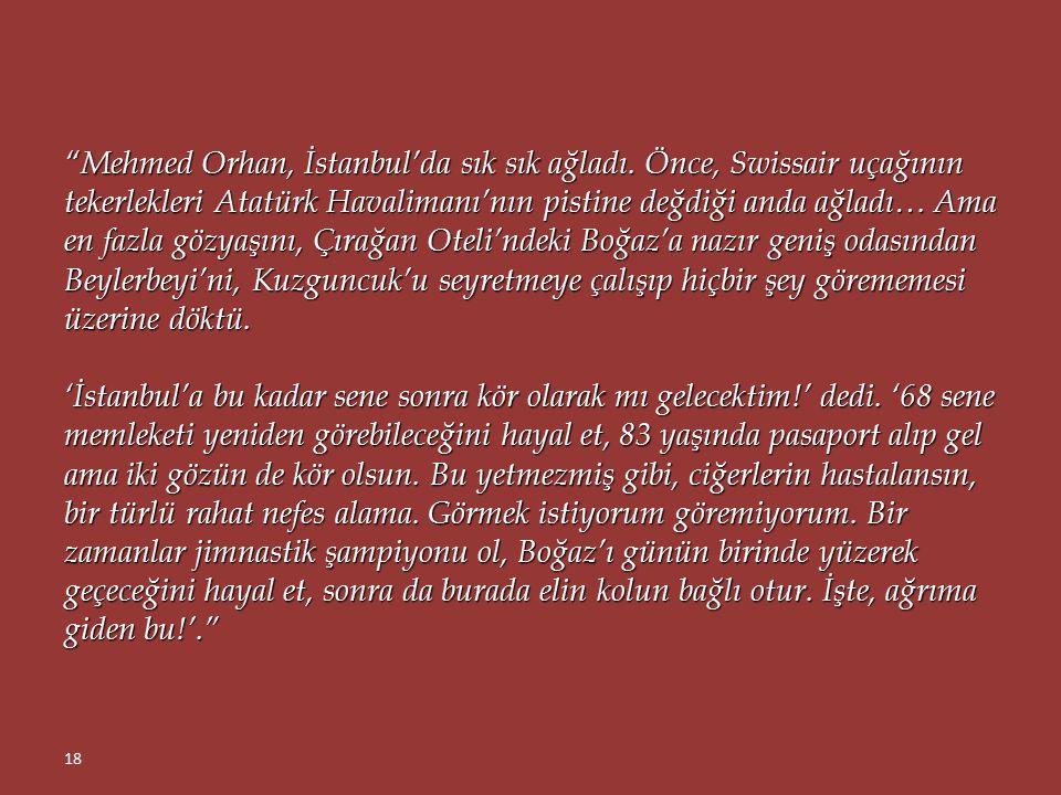 """""""Türkiye'ye gelme konusunda başta kararsız kaldı… Gelmeyi iki günlük ikna çabamdan sonra kabul etti. Doğup büyüdüğü şehre 68 yıl sonra dönmekten çok m"""