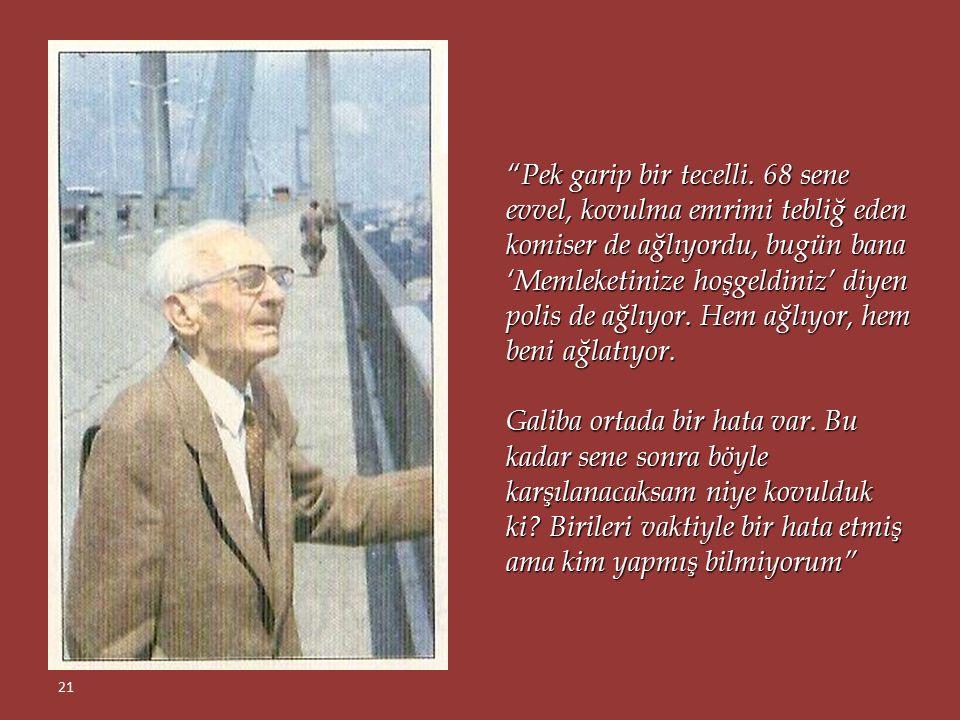"""""""Bir sabah, Boğaz Köprüsü'ne gidip üzerinde birkaç adım atmak istedi Mehmed Orhan. 'Etrafı göremesem bile, havasını içime çekerim' dedi. Köprüde durma"""
