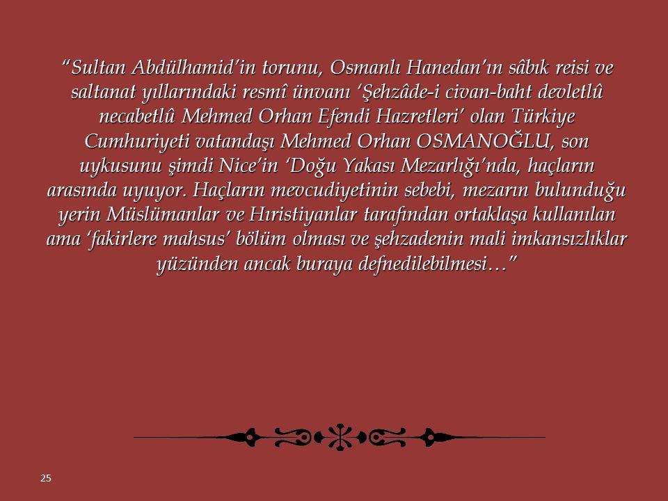 """""""Cemaat, sadece altı kişiydi: Sultan Abdülmecid'in soyundan gelen ve Nice'de yaşayan Melike ve Emire Hanımsultanlar, hanımsultanların Katolik olan Fra"""