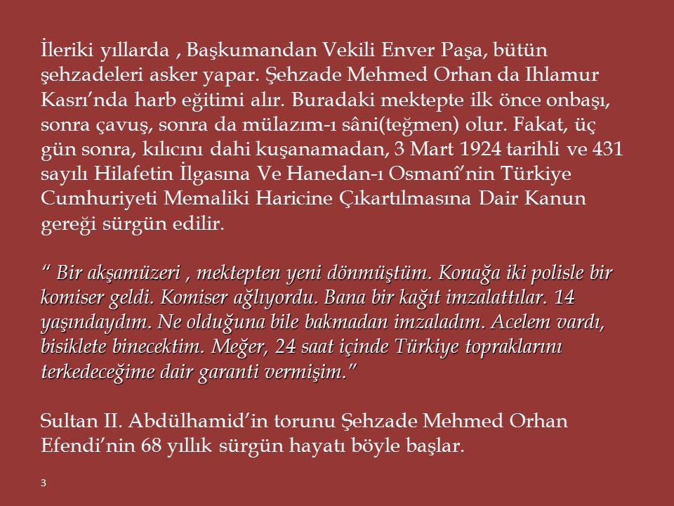 Osmanlı tahtının şanssız vârisi, tam 70 yıllık sürgününü, Nice'deki tek odalı evinde 1994'ün 12 Mart akşamı noktaladı.
