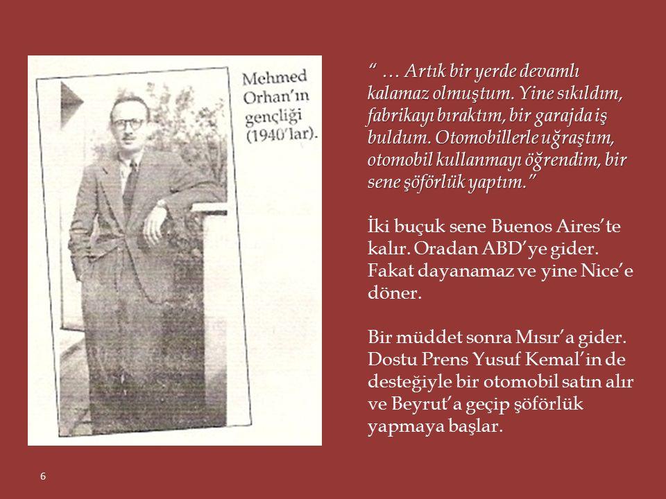 Mehmed Orhan'la, birkaç gün sonra Nice'de müdavimi olduğu Lion d'Or kahvesinde karşı karşıyaydık.