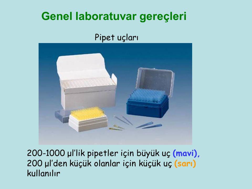 Genel laboratuvar gereçleri Pipet uçları 200-1000 μl'lik pipetler için büyük uç (mavi), 200 μl'den küçük olanlar için küçük uç (sarı) kullanılır