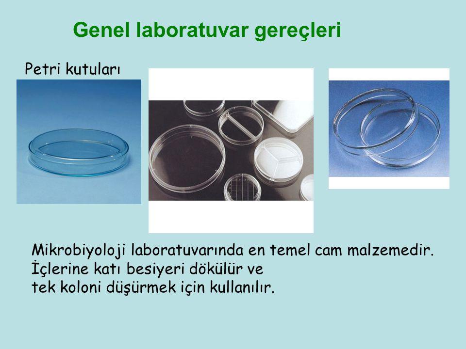 Genel laboratuvar gereçleri Petri kutuları Mikrobiyoloji laboratuvarında en temel cam malzemedir. İçlerine katı besiyeri dökülür ve tek koloni düşürme