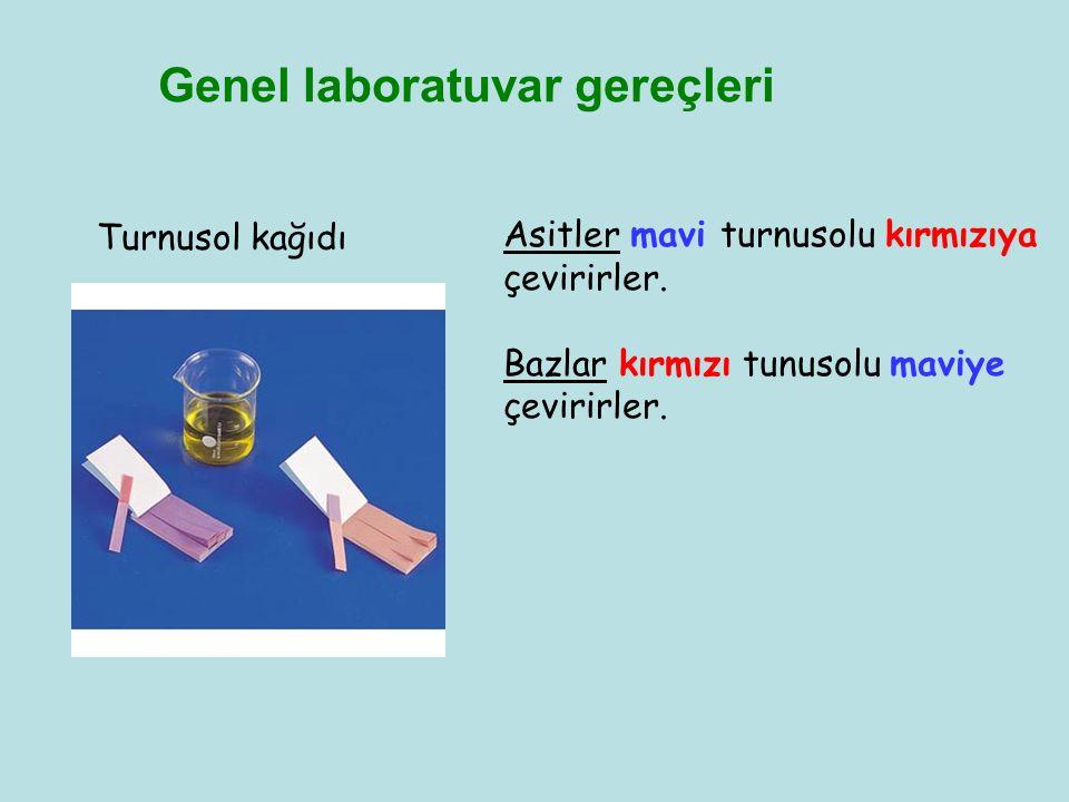 Turnusol kağıdı Genel laboratuvar gereçleri Asitler mavi turnusolu kırmızıya çevirirler. Bazlar kırmızı tunusolu maviye çevirirler.