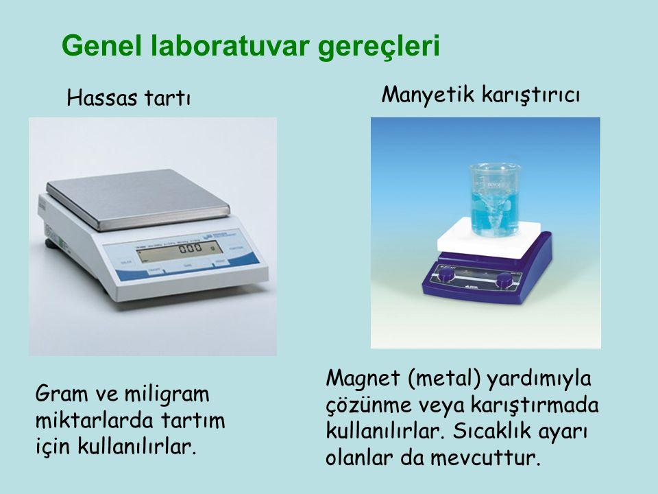Genel laboratuvar gereçleri Hassas tartı Manyetik karıştırıcı Gram ve miligram miktarlarda tartım için kullanılırlar. Magnet (metal) yardımıyla çözünm