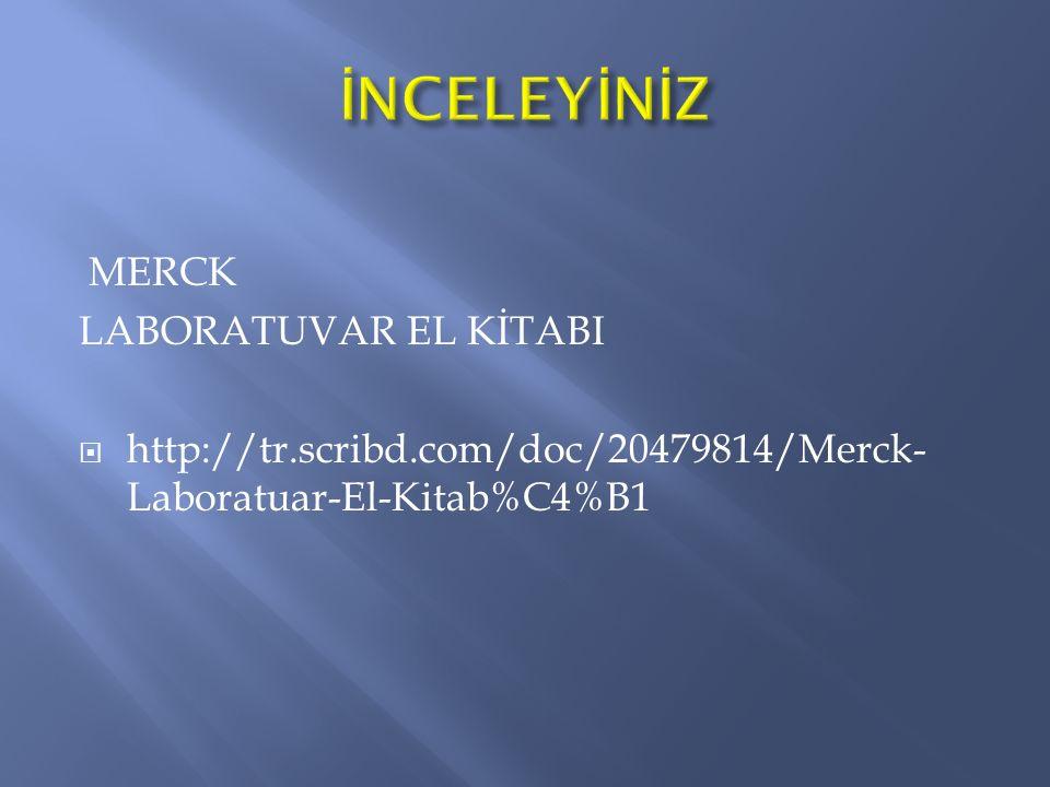 MERCK LABORATUVAR EL KİTABI  http://tr.scribd.com/doc/20479814/Merck- Laboratuar-El-Kitab%C4%B1