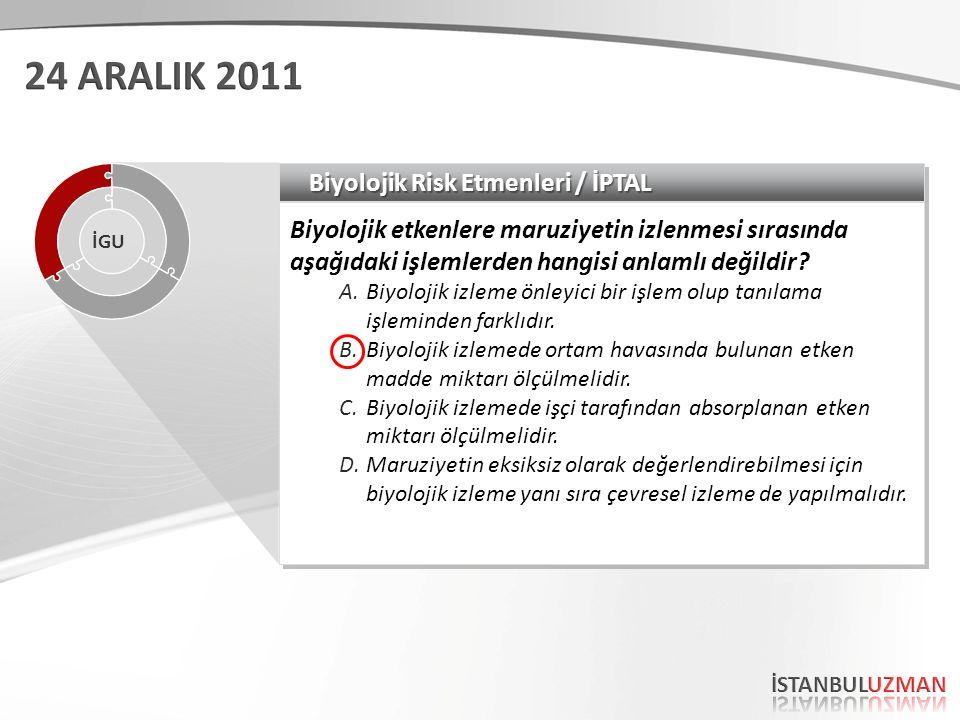 Biyolojik Risk Etmenleri / İPTAL Biyolojik etkenlere maruziyetin izlenmesi sırasında aşağıdaki işlemlerden hangisi anlamlı değildir? A.Biyolojik izlem