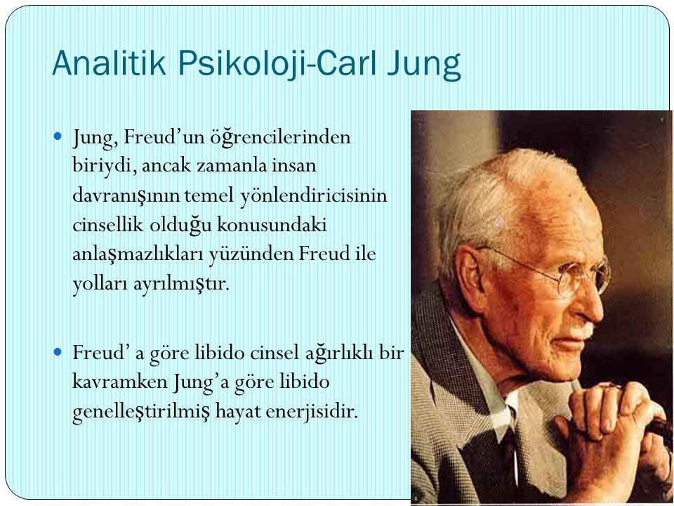 Analitik Psikoloji-Carl Jung Jung, Freud'un ö ğ rencilerinden biriydi, ancak zamanla insan davranı ş ının temel yönlendiricisinin cinsellik oldu ğ u k