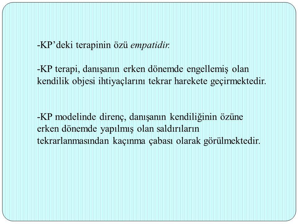 -KP'deki terapinin özü empatidir. -KP terapi, danışanın erken dönemde engellemiş olan kendilik objesi ihtiyaçlarını tekrar harekete geçirmektedir. -KP