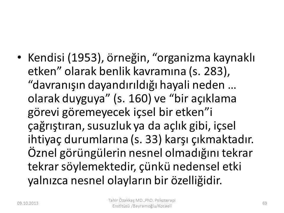Kendisi (1953), örneğin, organizma kaynaklı etken olarak benlik kavramına (s.