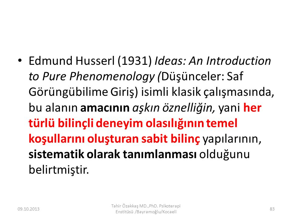 Edmund Husserl (1931) Ideas: An Introduction to Pure Phenomenology (Düşünceler: Saf Görüngübilime Giriş) isimli klasik çalışmasında, bu alanın amacının aşkın öznelliğin, yani her türlü bilinçli deneyim olasılığının temel koşullarını oluşturan sabit bilinç yapılarının, sistematik olarak tanımlanması olduğunu belirtmiştir.