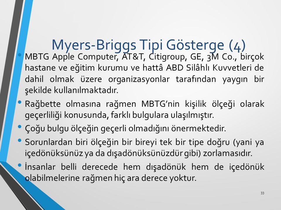 Myers-Briggs Tipi Gösterge (4) MBTG Apple Computer, AT&T, Citigroup, GE, 3M Co., birçok hastane ve eğitim kurumu ve hattâ ABD Silâhlı Kuvvetleri de da