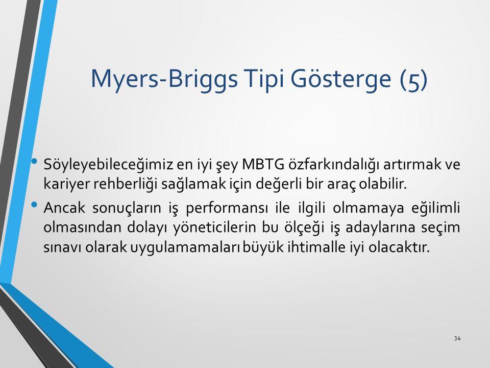 Myers-Briggs Tipi Gösterge (5) Söyleyebileceğimiz en iyi şey MBTG özfarkındalığı artırmak ve kariyer rehberliği sağlamak için değerli bir araç olabili