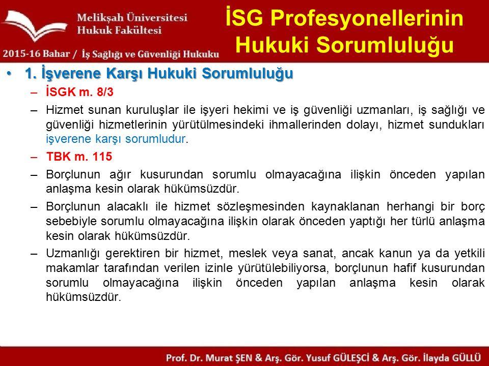 İSG Profesyonellerinin Hukuki Sorumluluğu 1. İşverene Karşı Hukuki Sorumluluğu1.