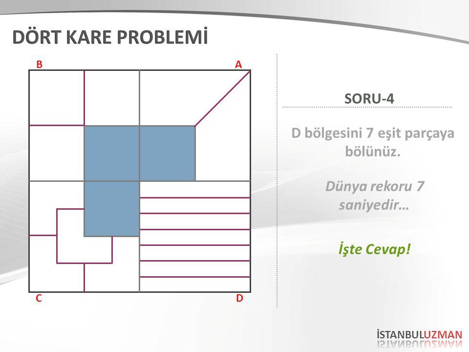 AB CD D bölgesini 7 eşit parçaya bölünüz. SORU-4 Dünya rekoru 7 saniyedir… İşte Cevap!