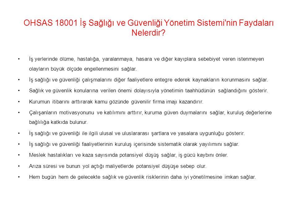 OHSAS 18001 İş Sağlığı ve Güvenliği Yönetim Sistemi nin Faydaları Nelerdir.
