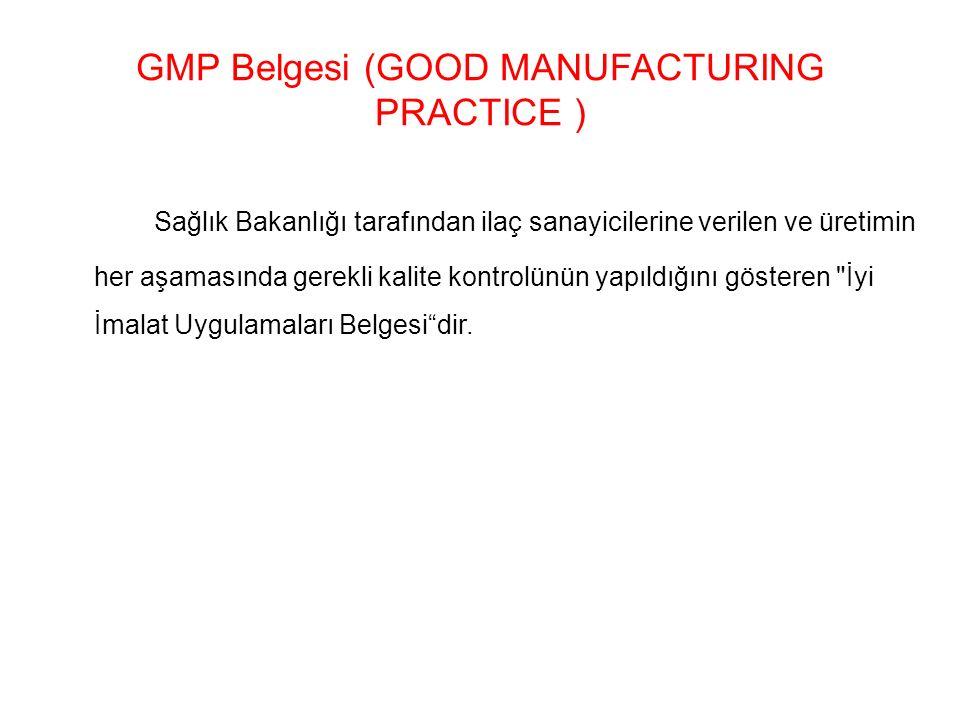 GMP Belgesi (GOOD MANUFACTURING PRACTICE ) Sağlık Bakanlığı tarafından ilaç sanayicilerine verilen ve üretimin her aşamasında gerekli kalite kontrolün