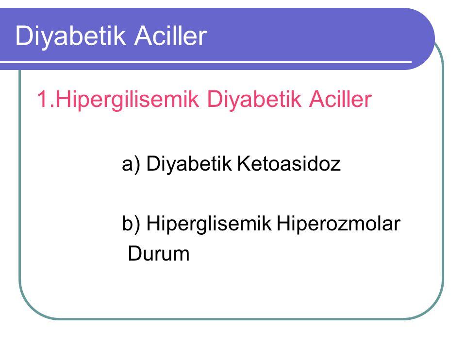 DKA'da Tanı ve Laboratuar *Ilımlı ketonemi ile birlikte; Kan glukoz düzeyi >250 mg/dL, Anyon gap >10, Bikarbonat düzeyi <15 mEq/L, pH <7.3 olması tanı koydurucudur.
