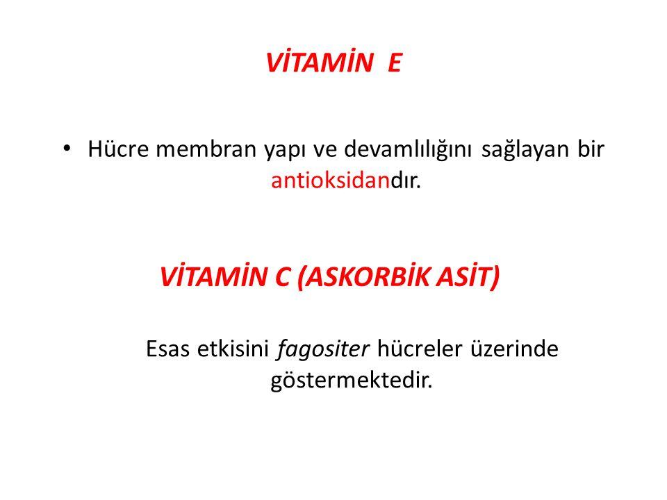 VİTAMİN E Hücre membran yapı ve devamlılığını sağlayan bir antioksidandır.