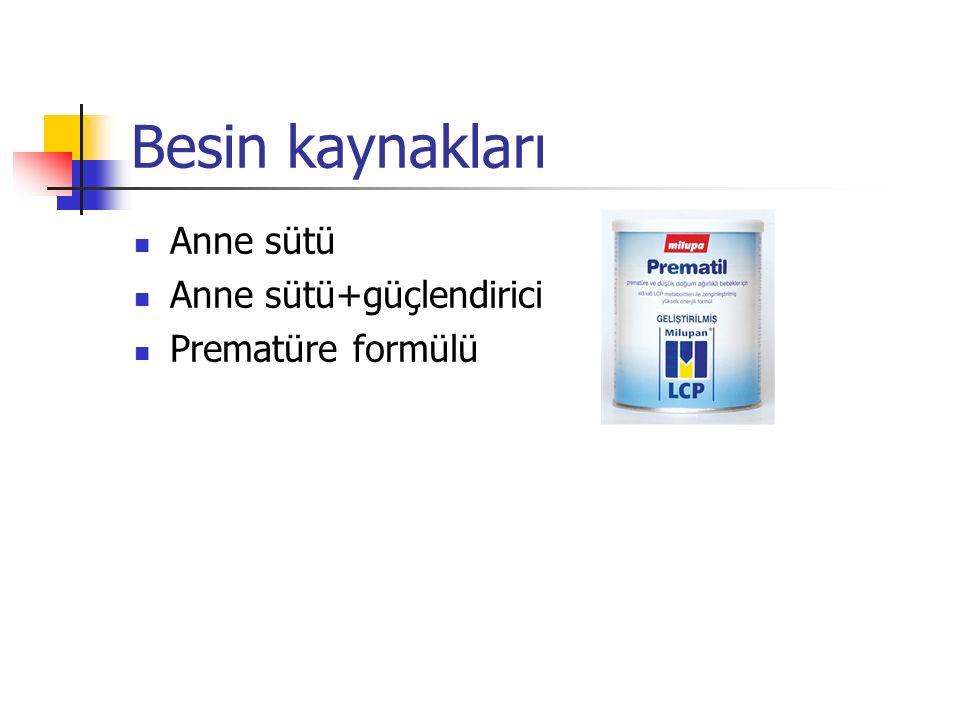 Besin kaynakları Anne sütü Anne sütü+güçlendirici Prematüre formülü