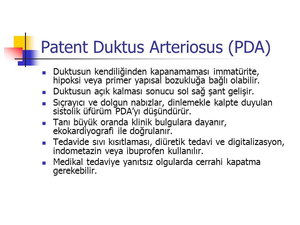 Patent Duktus Arteriosus (PDA) Duktusun kendiliğinden kapanamaması immatürite, hipoksi veya primer yapısal bozukluğa bağlı olabilir.