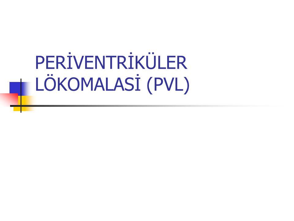 PERİVENTRİKÜLER LÖKOMALASİ (PVL)