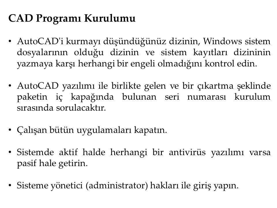 CAD Programı Kurulumu AutoCAD'i kurmayı düşündüğünüz dizinin, Windows sistem dosyalarının olduğu dizinin ve sistem kayıtları dizininin yazmaya karşı h