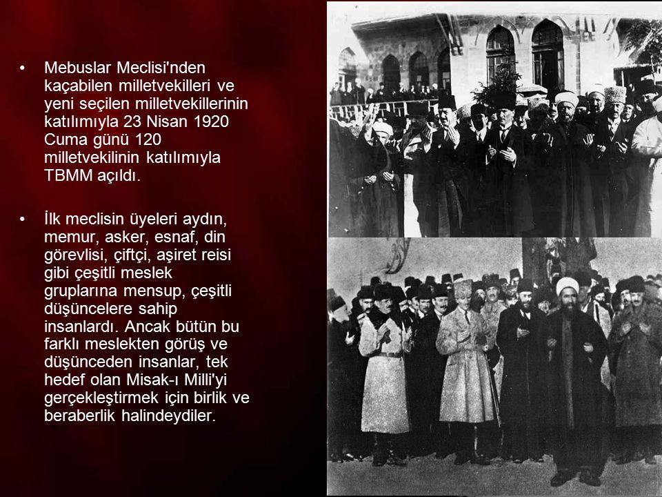 4 Mebuslar Meclisi'nden kaçabilen milletvekilleri ve yeni seçilen milletvekillerinin katılımıyla 23 Nisan 1920 Cuma günü 120 milletvekilinin katılımıy