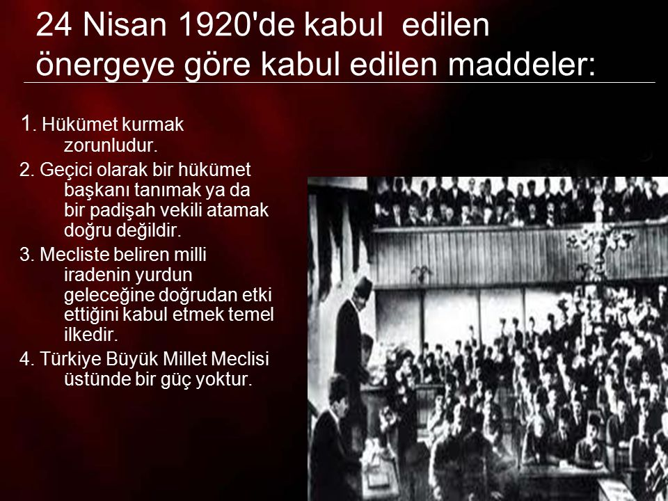 7 5.Türkiye Büyük Millet Meclisi yasama ve yürütme yetkilerini kendinde toplamıştır.