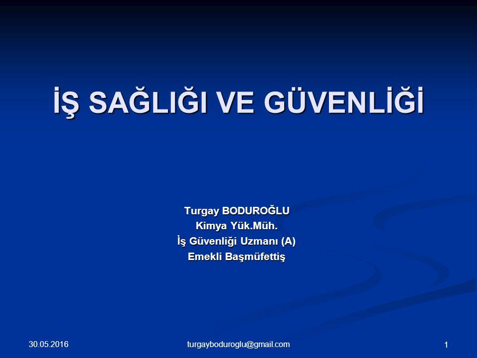 İŞ SAĞLIĞI VE GÜVENLİĞİ Turgay BODUROĞLU Kimya Yük.Müh.