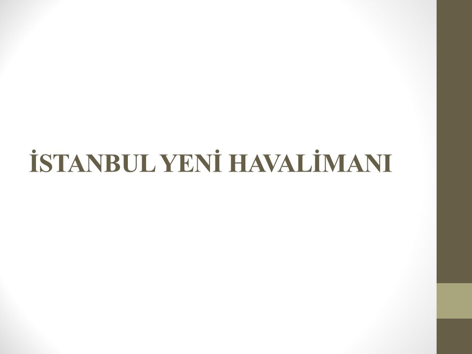 İSTANBUL YENİ HAVALİMANI