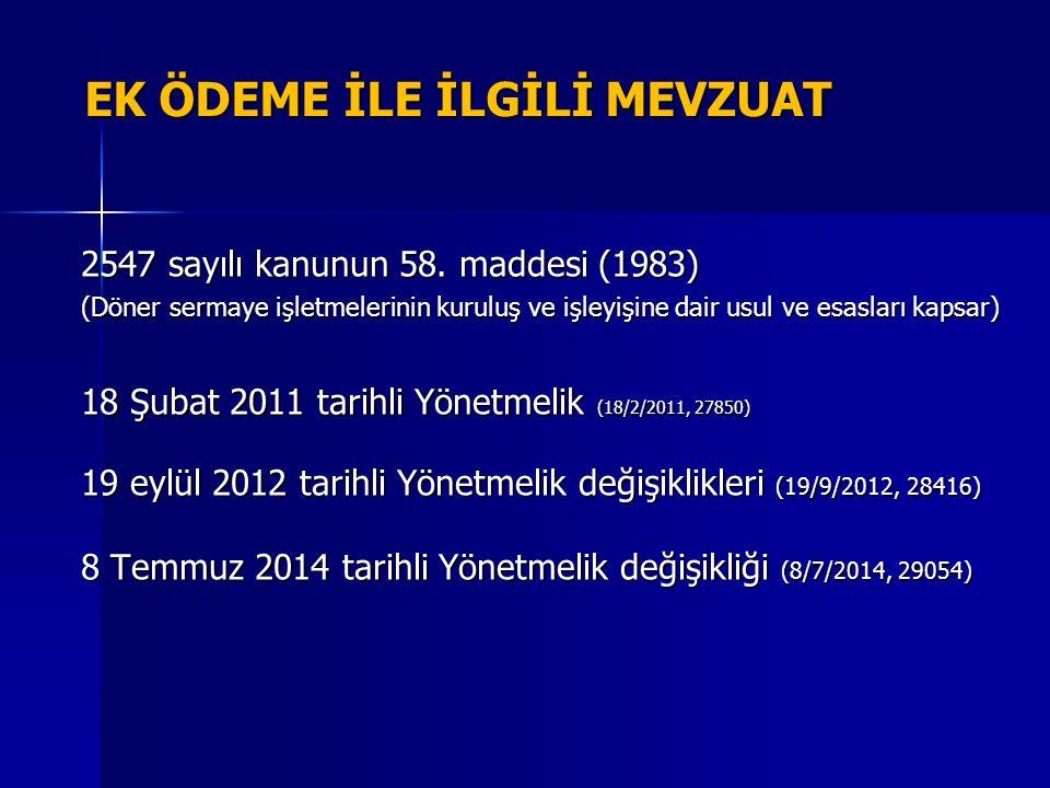 EK ÖDEME İLE İLGİLİ MEVZUAT 2547 sayılı kanunun 58.