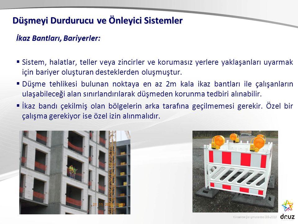 Yüksekte Çalışmalarda İSG-2013 İkaz Bantları, Bariyerler:  Sistem, halatlar, teller veya zincirler ve korumasız yerlere yaklaşanları uyarmak için bar