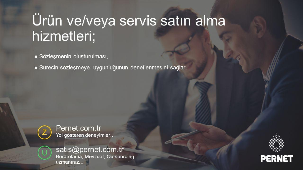 Z U Pernet.com.tr Yol gösteren deneyimler… satıs@pernet.com.tr Bordrolama, Mevzuat, Outsourcing uzmanınız… ● Sözleşmenin oluşturulması, ● Sürecin sözleşmeye uygunluğunun denetlenmesini sağlar.